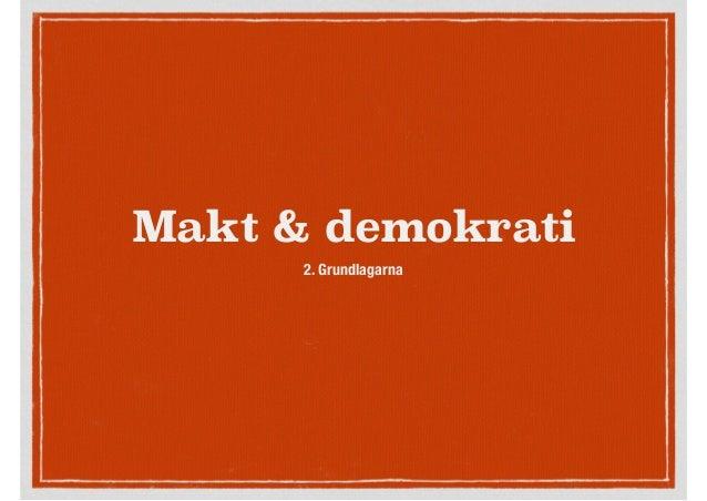 Makt & demokrati 2. Grundlagarna