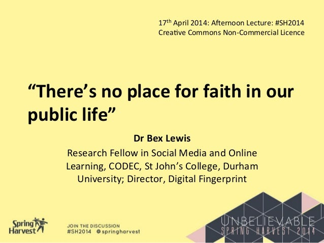 """There's	   no	   place	   for	   faith	   in	   our	    public	   life""	    Dr	   Bex	   Lewis	    Research	   Fellow	   ..."