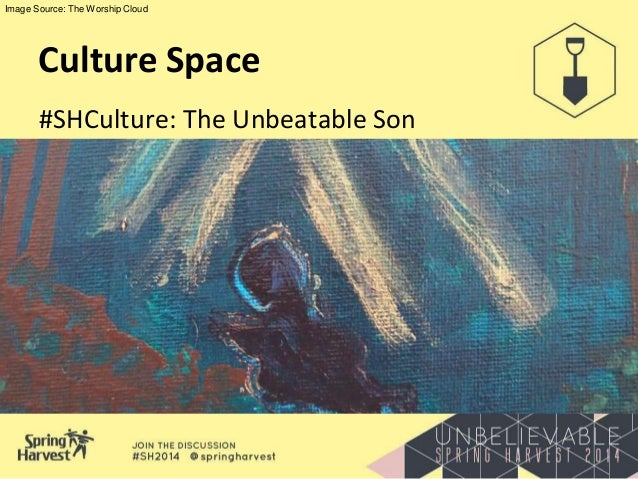 Culture Space #SHCulture: The Unbeatable Son Image Source: The Worship Cloud