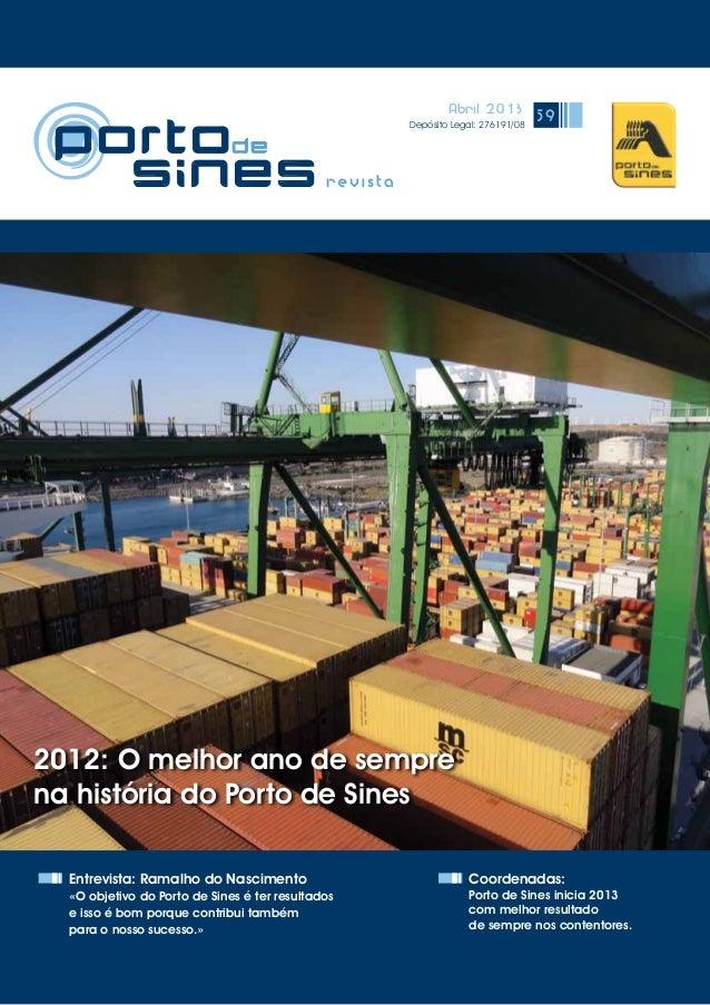 Abril 2013 Depósito Legal: 276191/08 59 Entrevista: Ramalho do Nascimento «O objetivo do Porto de Sines é ter resultados e...