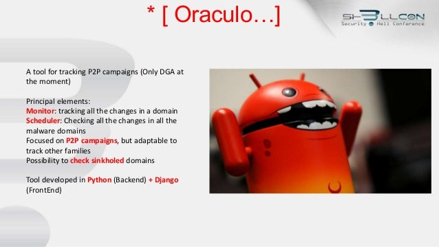 * [ Oraculo…] A tool for tracking P2P campaigns (Only DGA at the moment) Principal elements: Monitor: tracking all the cha...