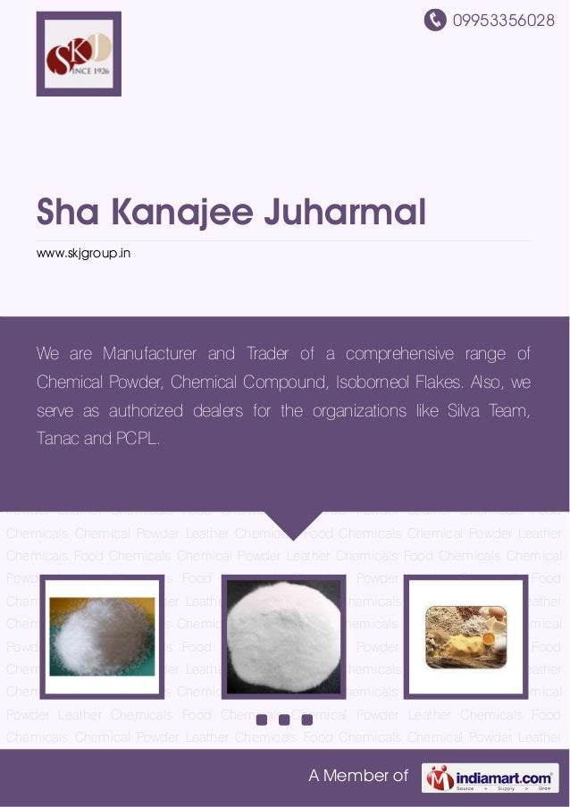09953356028A Member ofSha Kanajee Juharmalwww.skjgroup.inChemical Powder Leather Chemicals Food Chemicals Chemical Powder ...