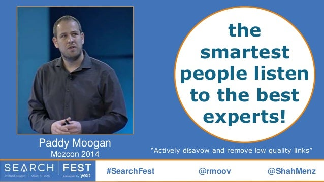 """#SearchFest @rmoov @ShahMenz """"Be actively disavowing and removing the low quality links that you find when doing link audi..."""