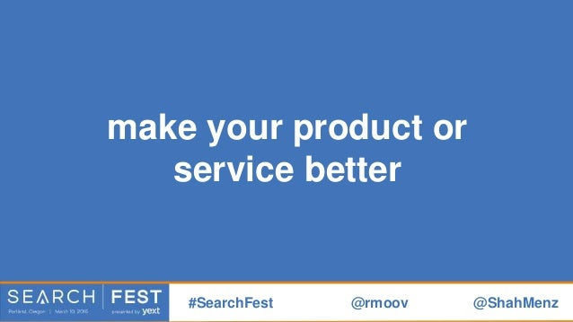 make the world better #SearchFest @rmoov @ShahMenz