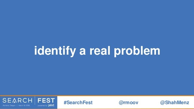 create a real solution #SearchFest @rmoov @ShahMenz