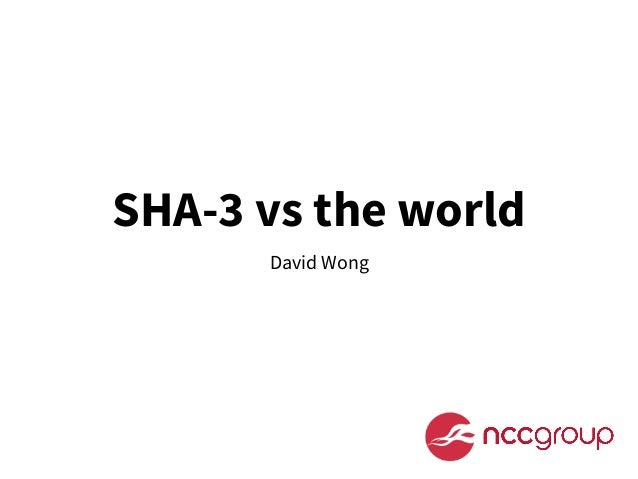 SHA-3 vs the world David Wong
