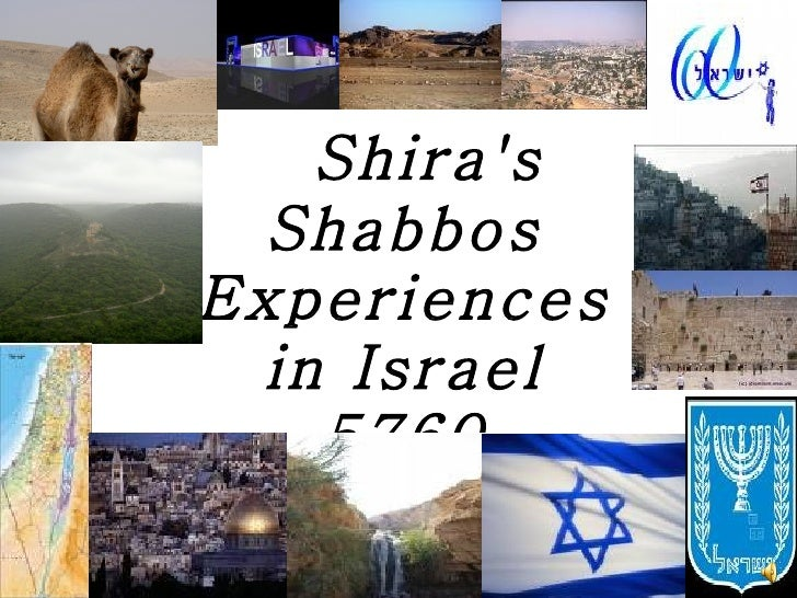 Shira's Shabbos Experiences in Israel 5760