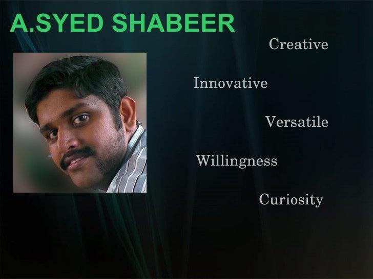 Creative Innovative   Versatile Willingness Curiosity A.SYED SHABEER