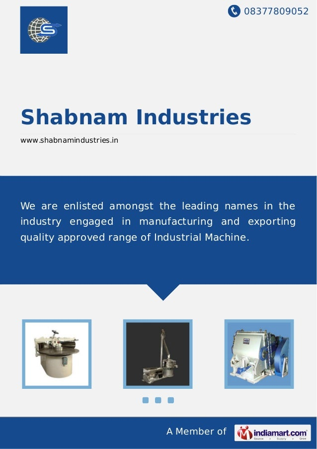 08377809052 A Member of Shabnam Industries www.shabnamindustries.in We are enlisted amongst the leading names in the indus...
