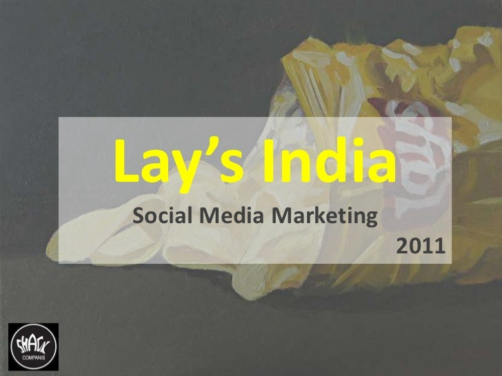 Lay's India <br />Social Media Marketing<br />2011<br />