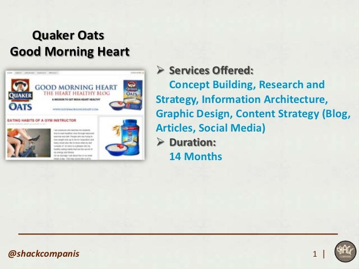 Quaker OatsGood Morning Heart                      Services Offered:                        Concept Building, Research an...