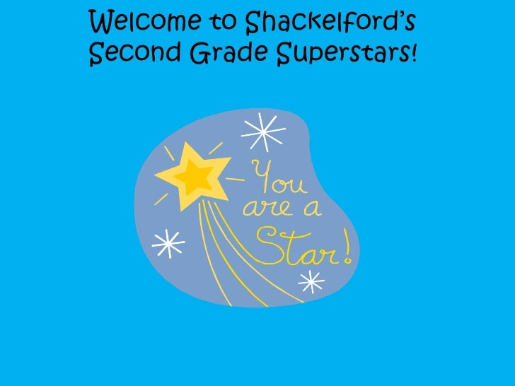 Welcome to Shackelford's Second Grade Superstars! <br />