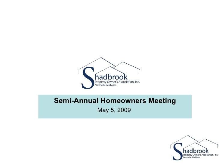 Semi-Annual Homeowners Meeting May 5, 2009