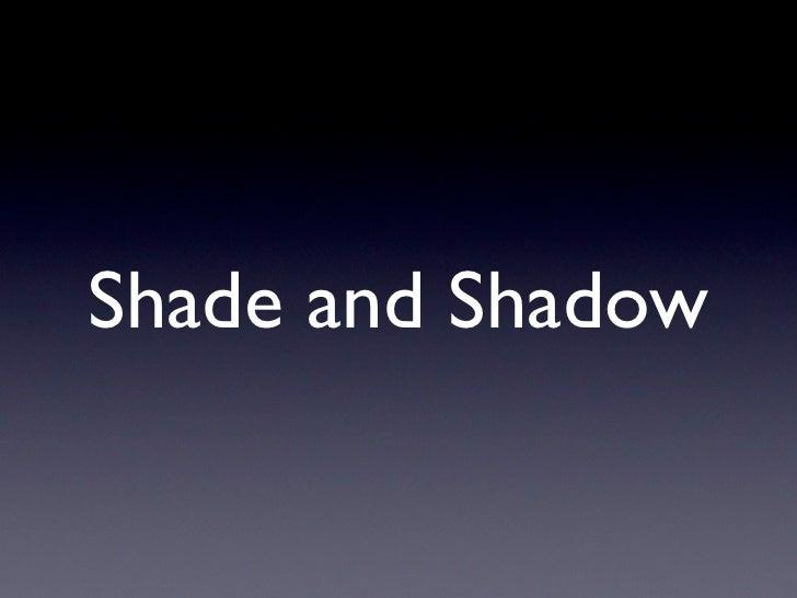 Shade and Shadow