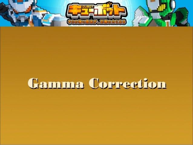 GGaammmmaa CCoorrrreeccttiioonn  美術產生的貼圖已做過GGaammmmaa CCoorrrreeccttiioonn,,資 料非lliinneeaarr  因此用來計算lliigghhttiinngg會產生誤差 ...