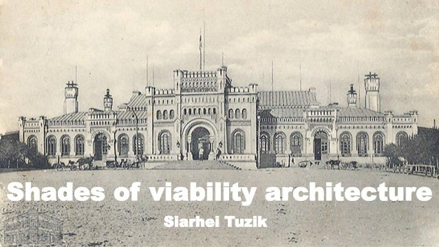 Shades of viability architecture Siarhei Tuzik