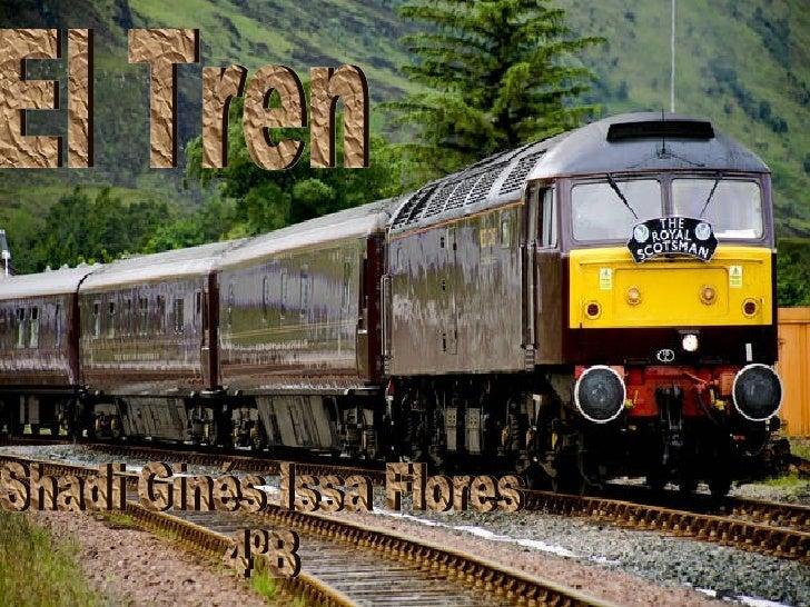 DefiniciónSe denomina tren o ferrocarril a una serie     de vagones o coches conectados a     una locomotora que generalme...