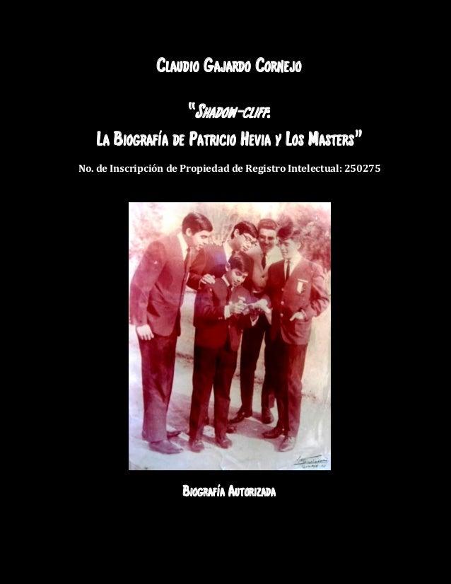 """  """"Shadow-cliff: La Biografía de Patricio Hevia y Los Masters"""" No. de Inscripción de Propiedad de..."""