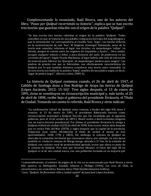 """13 Complementando lo enunciado, Raúl Rivera, uno de los autores del libro, """"Pasas por Quilpué recorriendo su historia"""", ex..."""