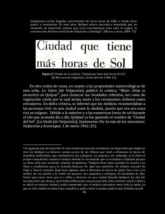14 inmigrantes recién llegados, provenientes de otras zonas de Chile, o desde otros países y continentes. En esos años, Qu...