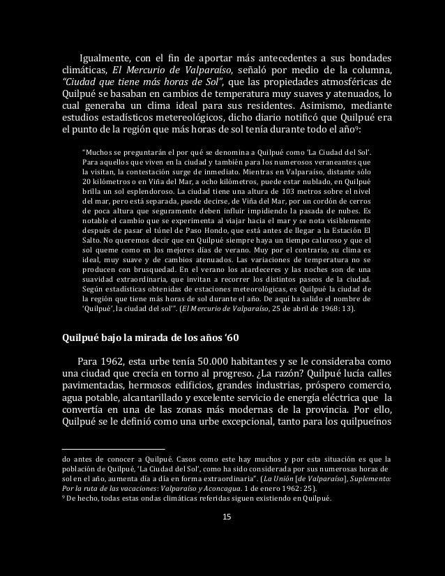 15 Igualmente, con el fin de aportar más antecedentes a sus bondades climáticas, El Mercurio de Valparaíso, señaló por med...