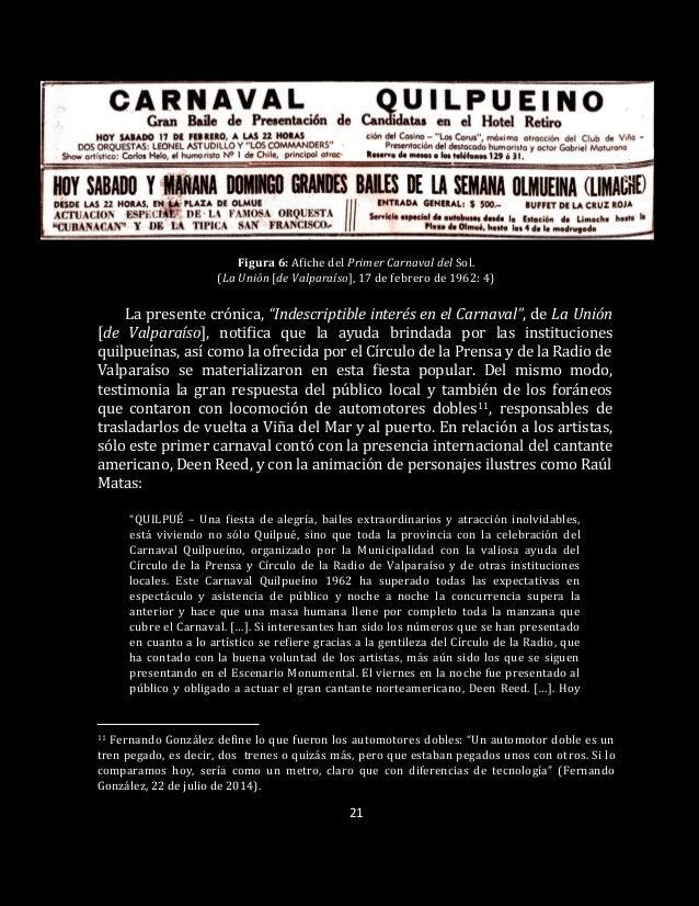 21 Figura 6: Afiche del Primer Carnaval del Sol. (La Unión [de Valparaíso], 17 de febrero de 1962: 4) La presente crónica,...