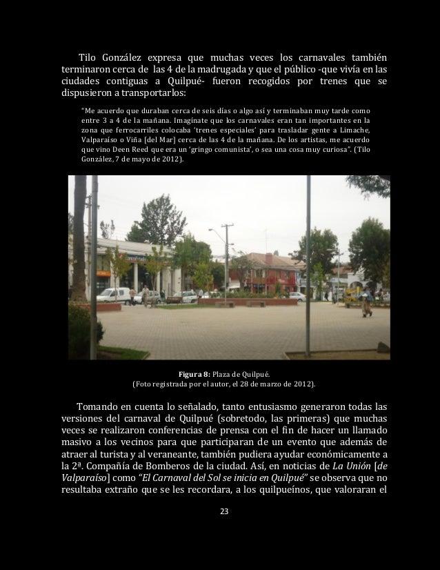 23 Tilo González expresa que muchas veces los carnavales también terminaron cerca de las 4 de la madrugada y que el públic...