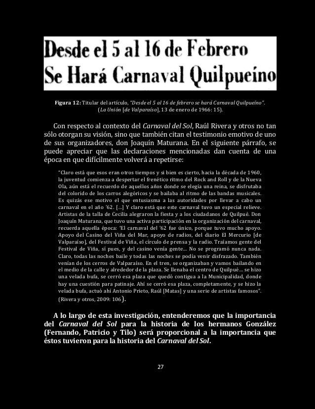 """27 Figura 12: Titular del artículo, """"Desde el 5 al 16 de febrero se hará Carnaval Quilpueíno"""". (La Unión [de Valparaíso], ..."""