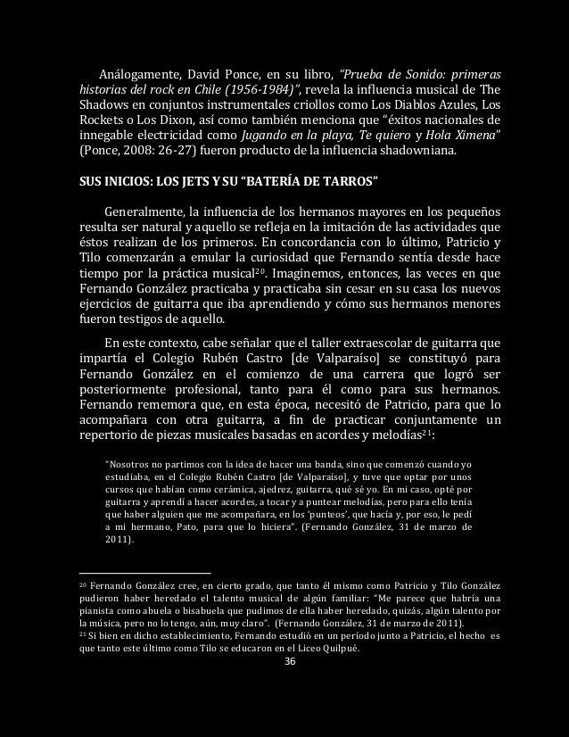 """36 Análogamente, David Ponce, en su libro, """"Prueba de Sonido: primeras historias del rock en Chile (1956-1984)"""", revela la..."""