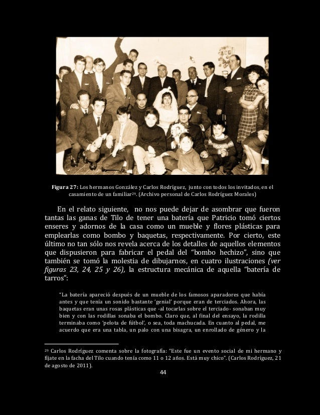 44 Figura 27: Los hermanos González y Carlos Rodríguez, junto con todos los invitados, en el casamiento de un familiar29. ...