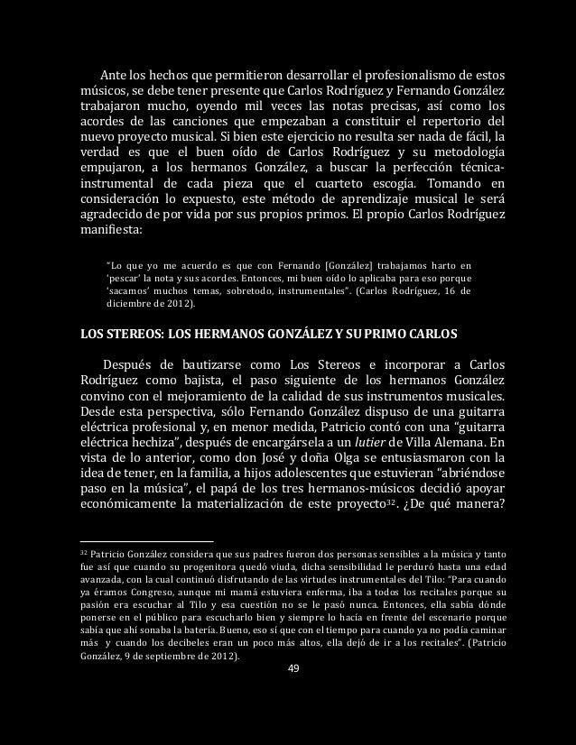 49 Ante los hechos que permitieron desarrollar el profesionalismo de estos músicos, se debe tener presente que Carlos Rodr...