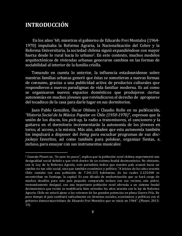8 INTRODUCCIÓN En los años '60, mientras el gobierno de Eduardo Frei Montalva (1964- 1970) impulsaba la Reforma Agraria, l...