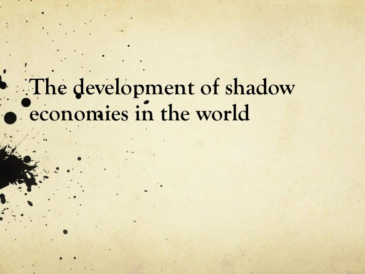 The development of shadow economies in the world