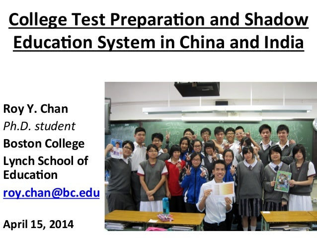 College  Test  Prepara.on  and  Shadow   Educa.on  System  in  China  and  India         Roy  ...