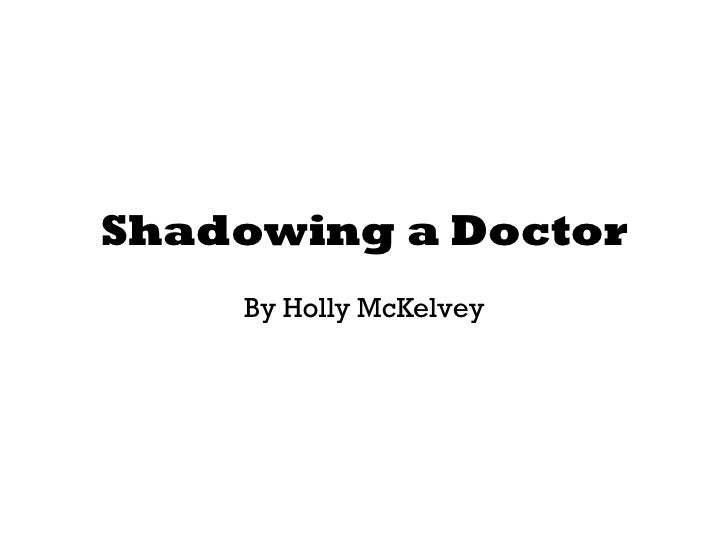 Shadowing a Doctor By Holly McKelvey
