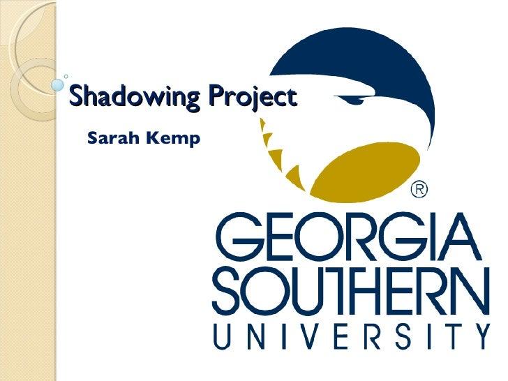 Shadowing Project Sarah Kemp