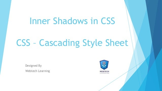Inner Shadows in CSS CSS – Cascading Style Sheet Designed By Webtech Learning