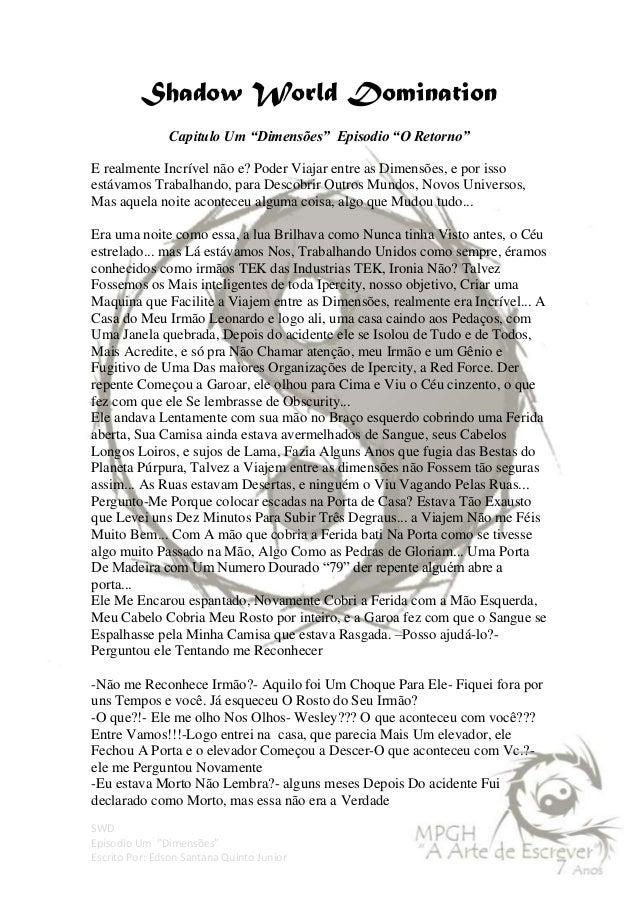 """SWD Episodio Um """"Dimensões"""" Escrito Por: Edson Santana Quinto Junior Shadow World Domination Capitulo Um """"Dimensões"""" Episo..."""