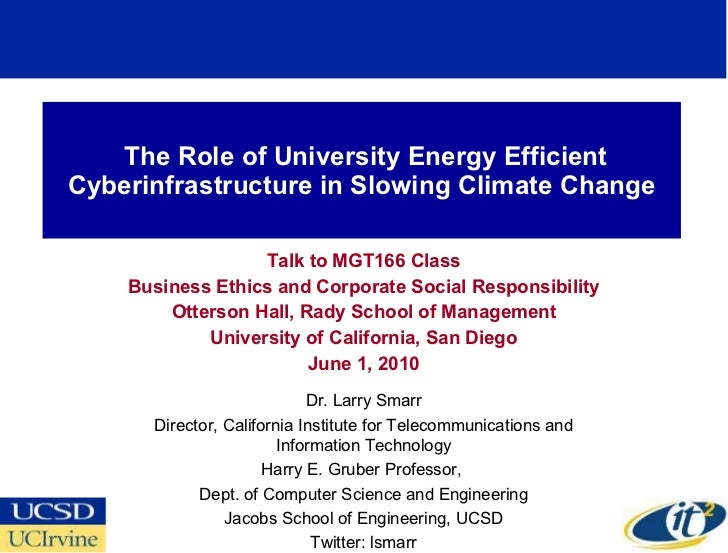 The Role of University Energy Efficient Cyberinfrastructure in Slowing Climate Change Talk to MGT166 Class Business Ethics...