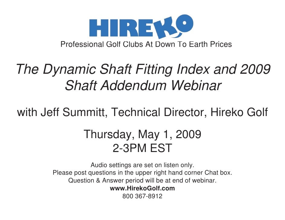 Professional Golf Clubs At Down To Earth Prices   The Dynamic Shaft Fitting Index and 2009        Shaft Addendum Webinar w...