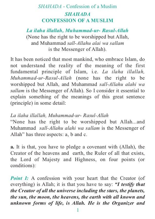 SHAHADA CONFESSION OF A MUSLIM La ilaha illallah, Muhammad-ur- Rasul-Allah (None has the right to be worshipped but Allah,...