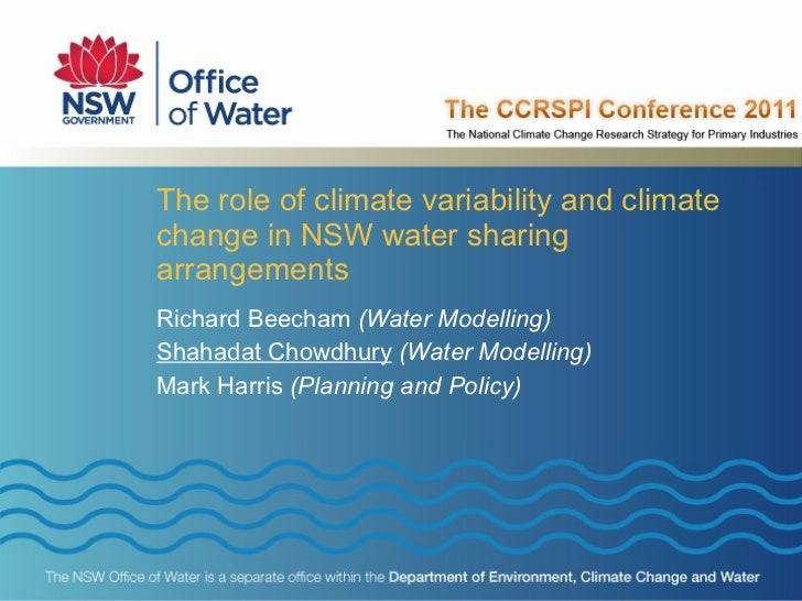 The role of climate variability and climate change in NSW water sharing arrangements Richard Beecham  (Water Modelling) Sh...
