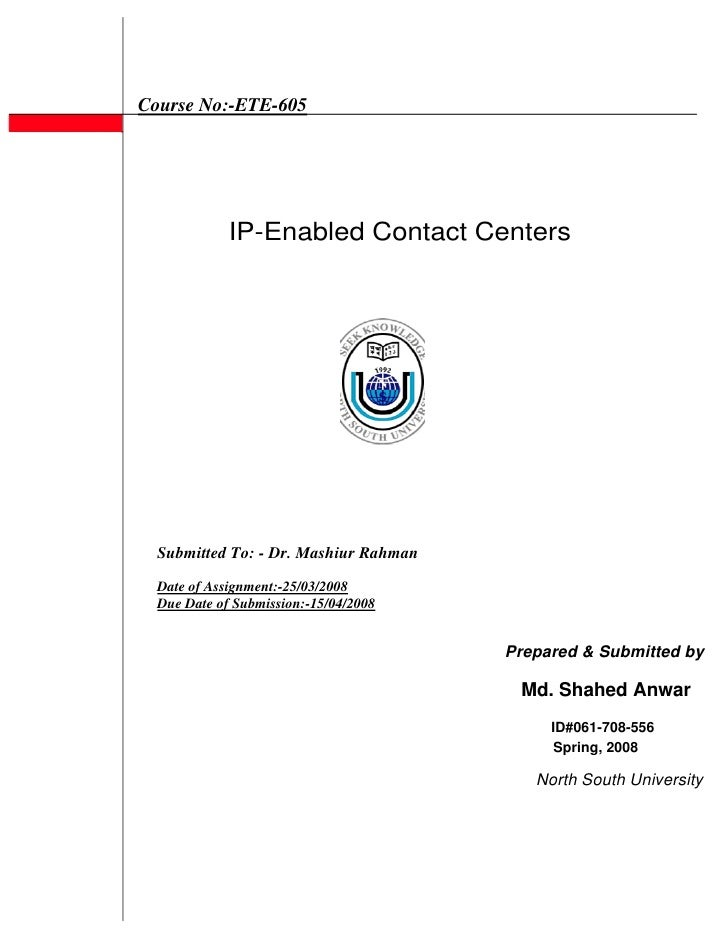 Course No:-ETE-605                  IP-Enabled Contact Centers       Submitted To: - Dr. Mashiur Rahman    Date of Assignm...
