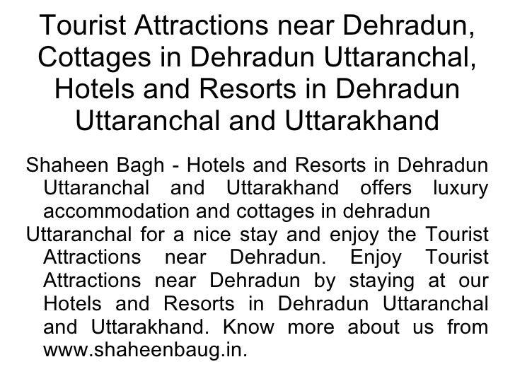 Tourist Attractions near Dehradun, Cottages in Dehradun Uttaranchal, Hotels and Resorts in Dehradun Uttaranchal and Uttara...
