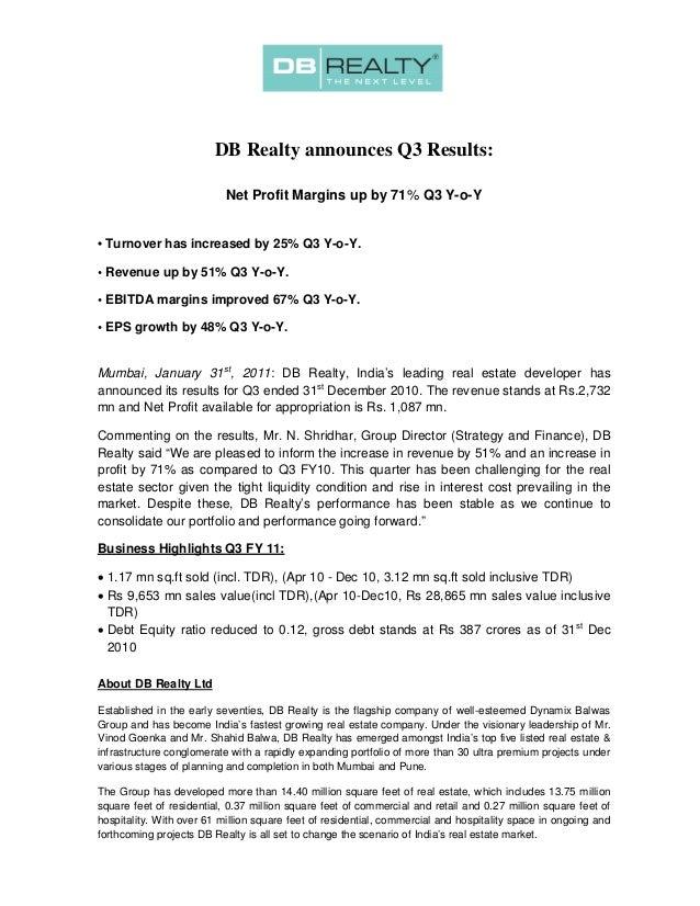 DB Realty announces Q3 Results: Net Profit Margins up by 71% Q3 Y-o-Y • Turnover has increased by 25% Q3 Y-o-Y. • Revenue ...