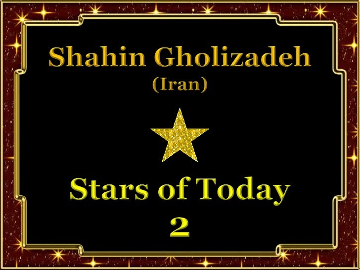 Shahin Gholizadeh<br />(Iran)<br />Stars of Today<br />2<br />
