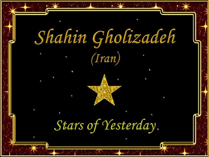ShahinGholizadeh<br />(Iran)<br />Stars of Yesterday<br />