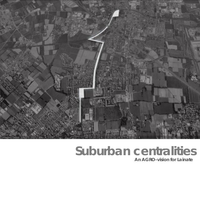 Suburban centralities An AGRO-vision for Lainate