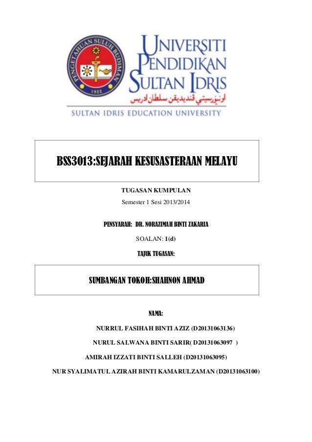 BSS3013:SEJARAH KESUSASTERAAN MELAYU TUGASAN KUMPULAN Semester 1 Sesi 2013/2014 PENSYARAH: DR. NORAZIMAH BINTI ZAKARIA SOA...
