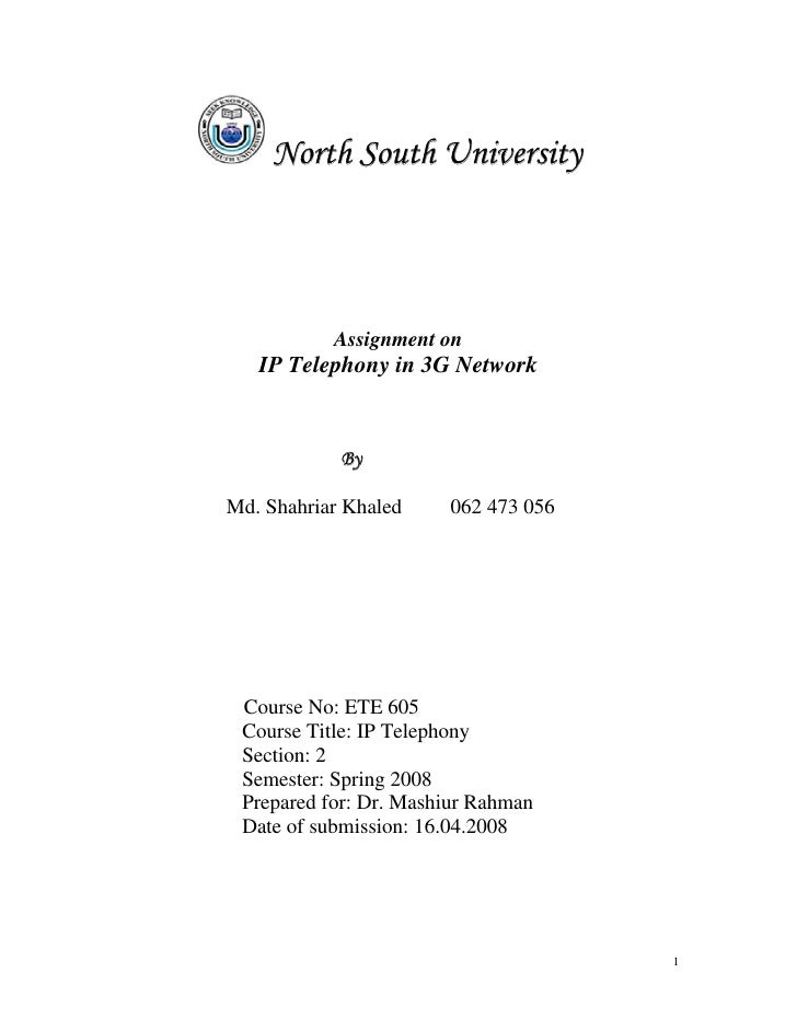 North South University                Assignment on    IP Telephony in 3G Network               By  Md. Shahriar Khaled   ...